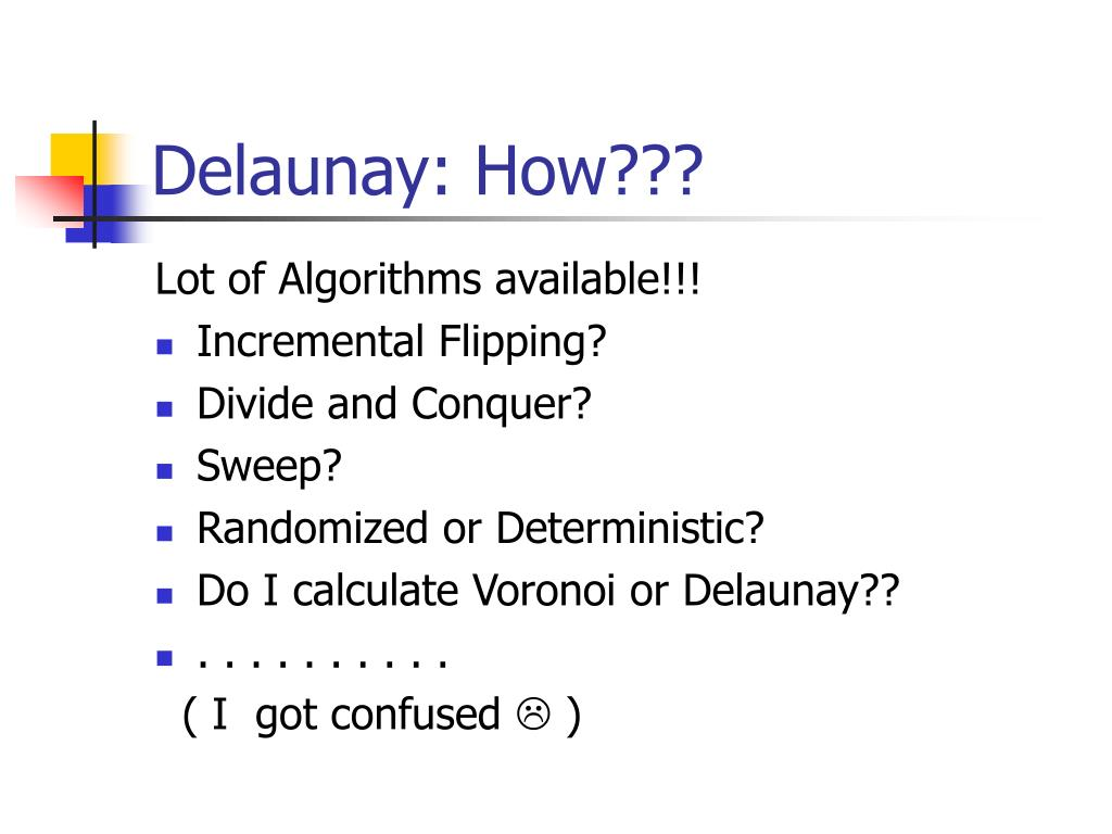 Delaunay: How???