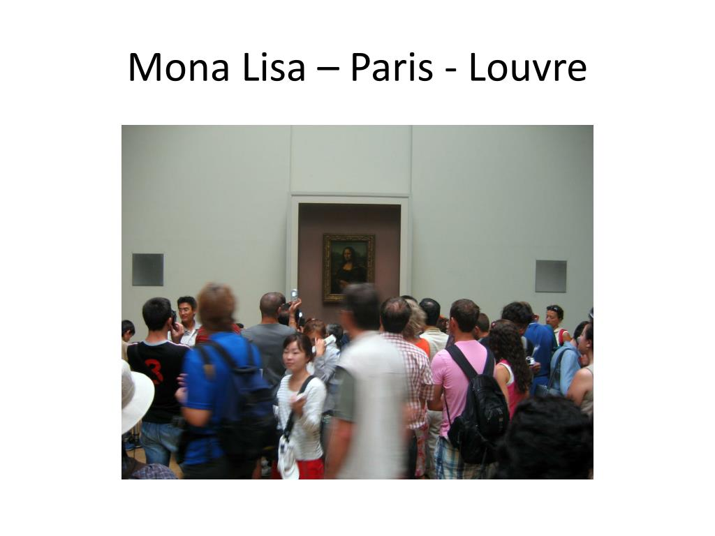 Mona Lisa – Paris - Louvre