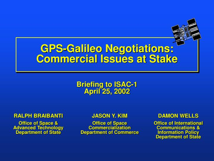 Gps galileo negotiations commercial issues at stake l.jpg