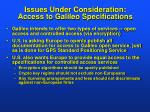 issues under consideration access to galileo specifications