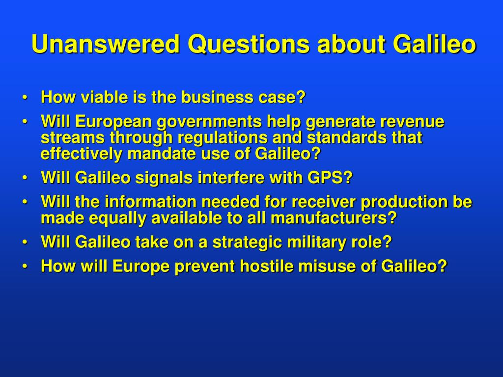 Unanswered Questions about Galileo