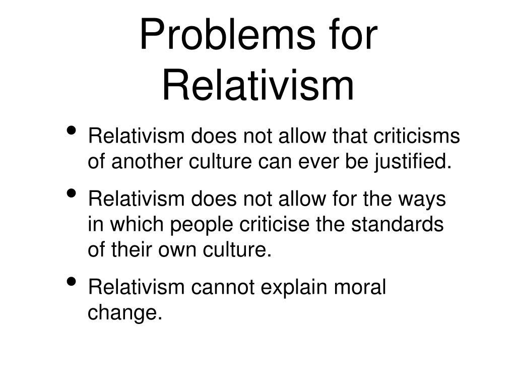 Problems for Relativism