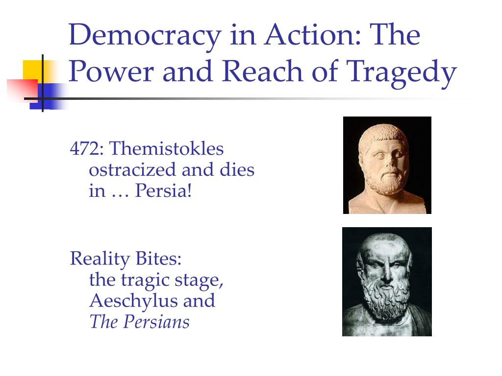 Democracy in Action: The Power and Reach of Tragedy