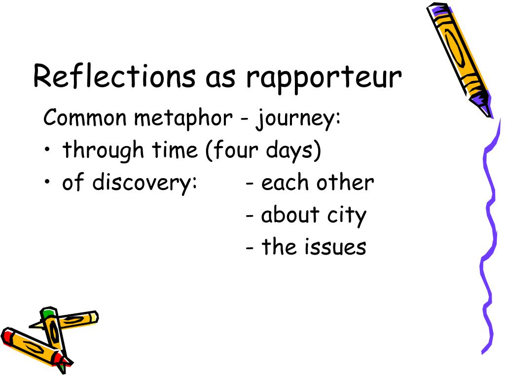 Reflections as rapporteur