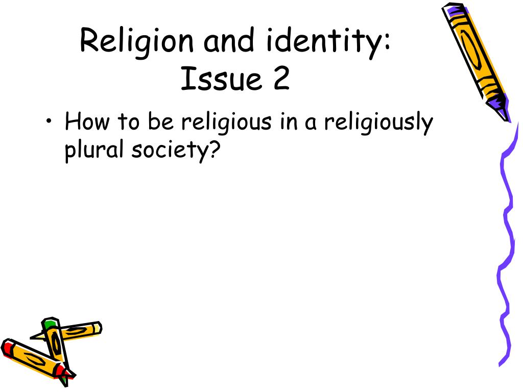 Religion and identity: Issue 2