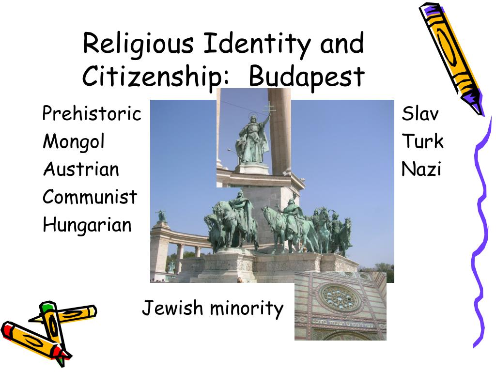 Religious Identity and Citizenship:  Budapest