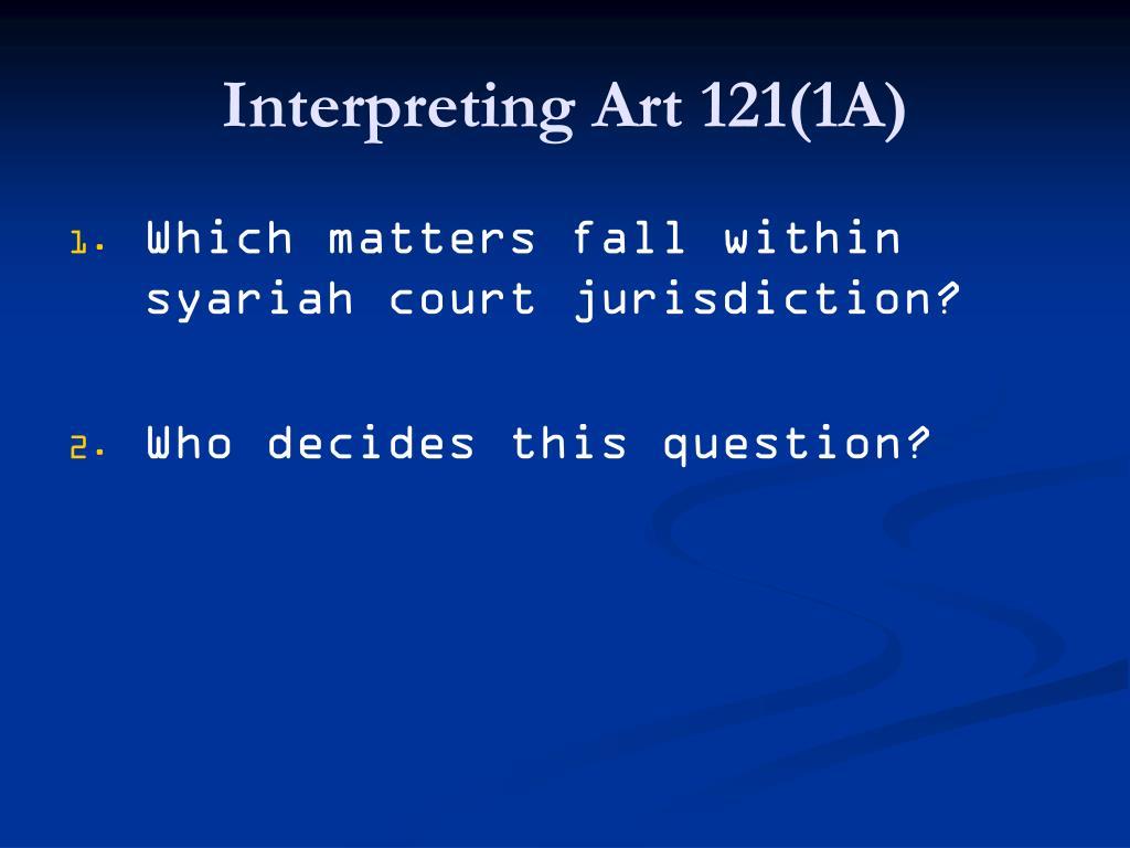 Interpreting Art 121(1A)