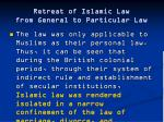 retreat of islamic law from general to particular law