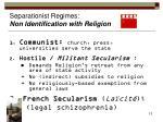 separationist regimes non identification with religion