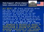 state support official religion islam ceremonial or beyond