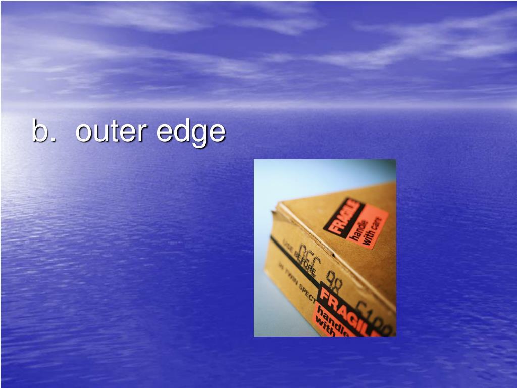 b.  outer edge