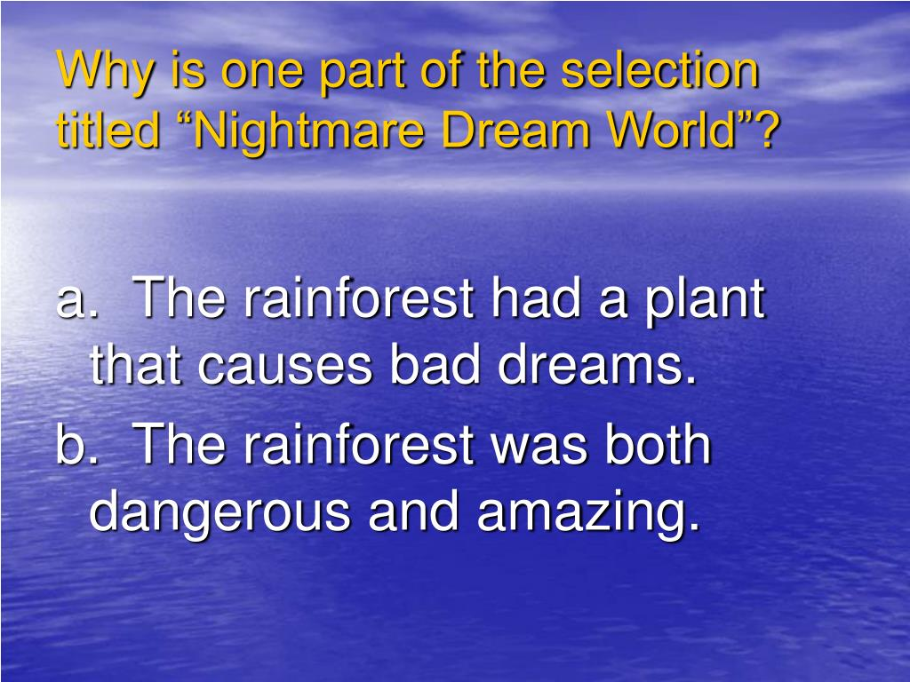 "Why is one part of the selection titled ""Nightmare Dream World""?"