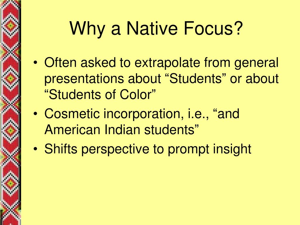 Why a Native Focus?