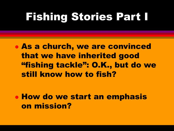 Fishing stories part i