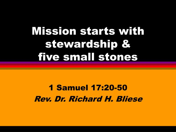 Mission starts with stewardship five small stones l.jpg