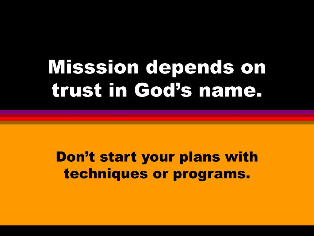 Misssion depends on trust in God's name.