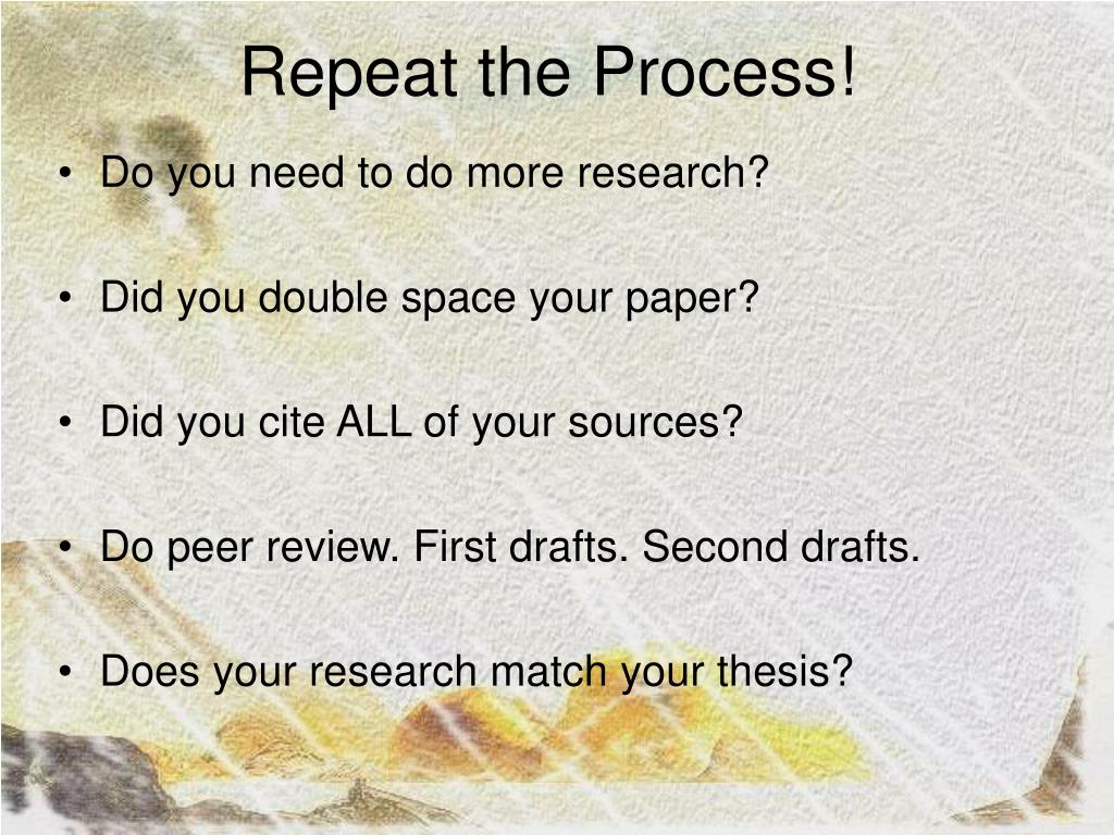 Repeat the Process!