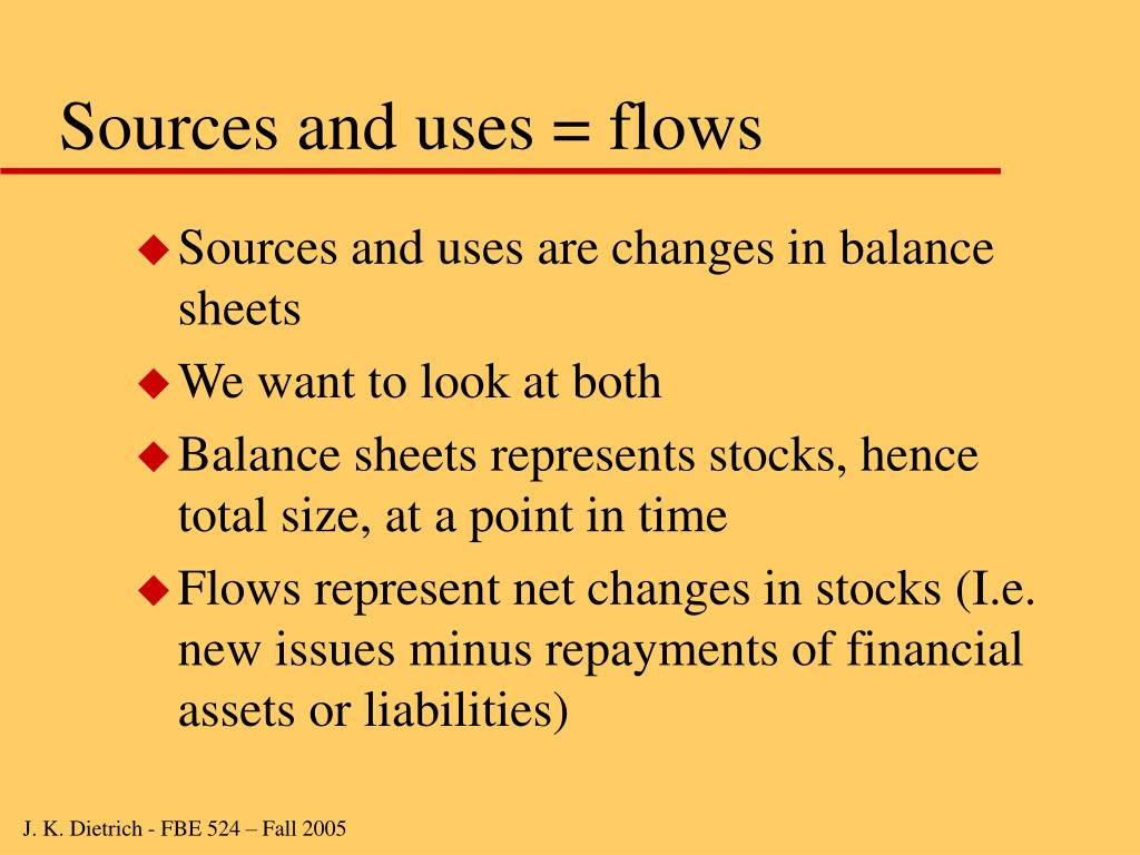 Sources and uses = flows