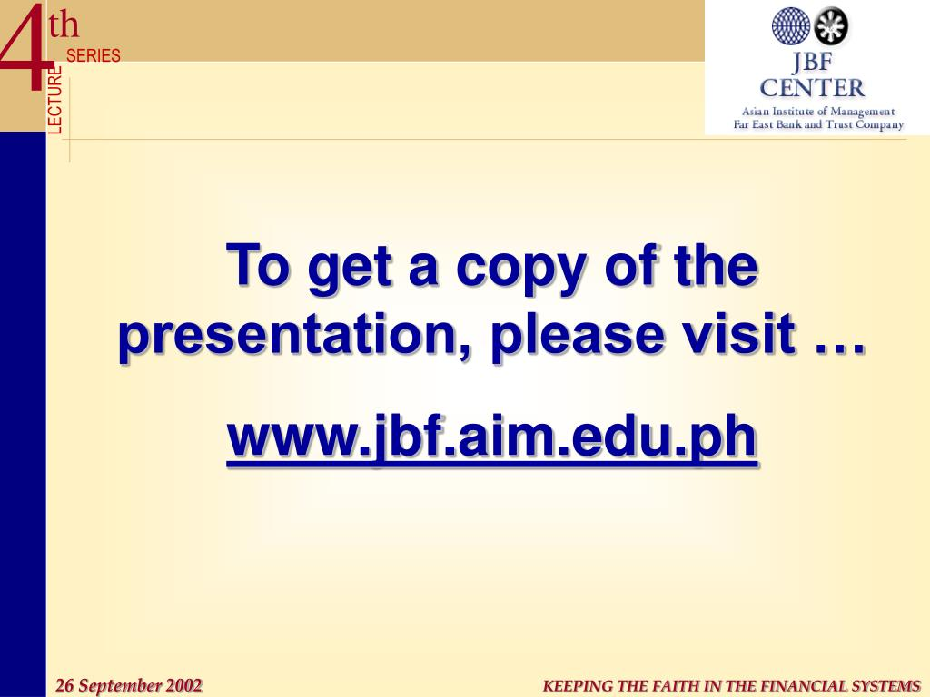 To get a copy of the presentation, please visit …