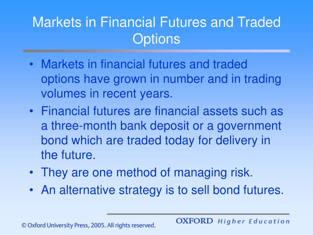 Markets in Financial Futures and Traded Options