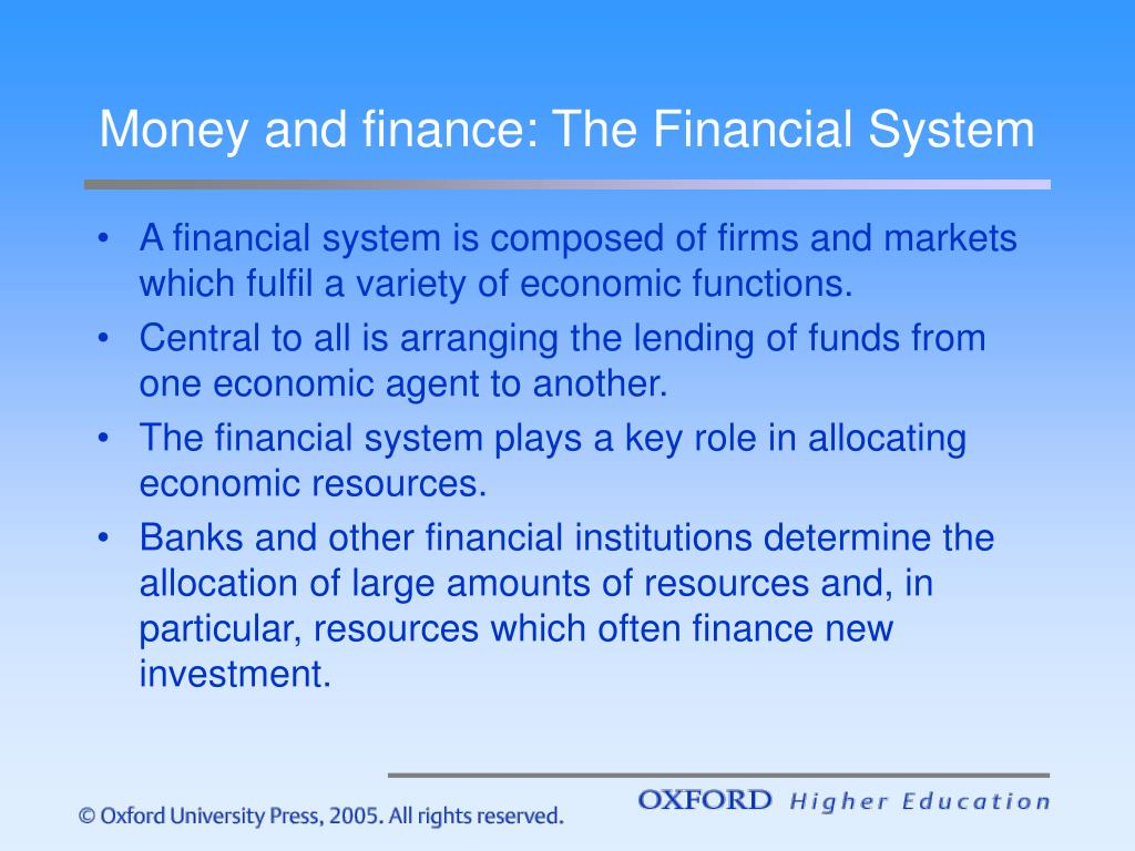 Money and finance: The Financial System