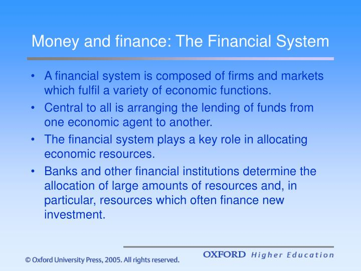 Money and finance the financial system