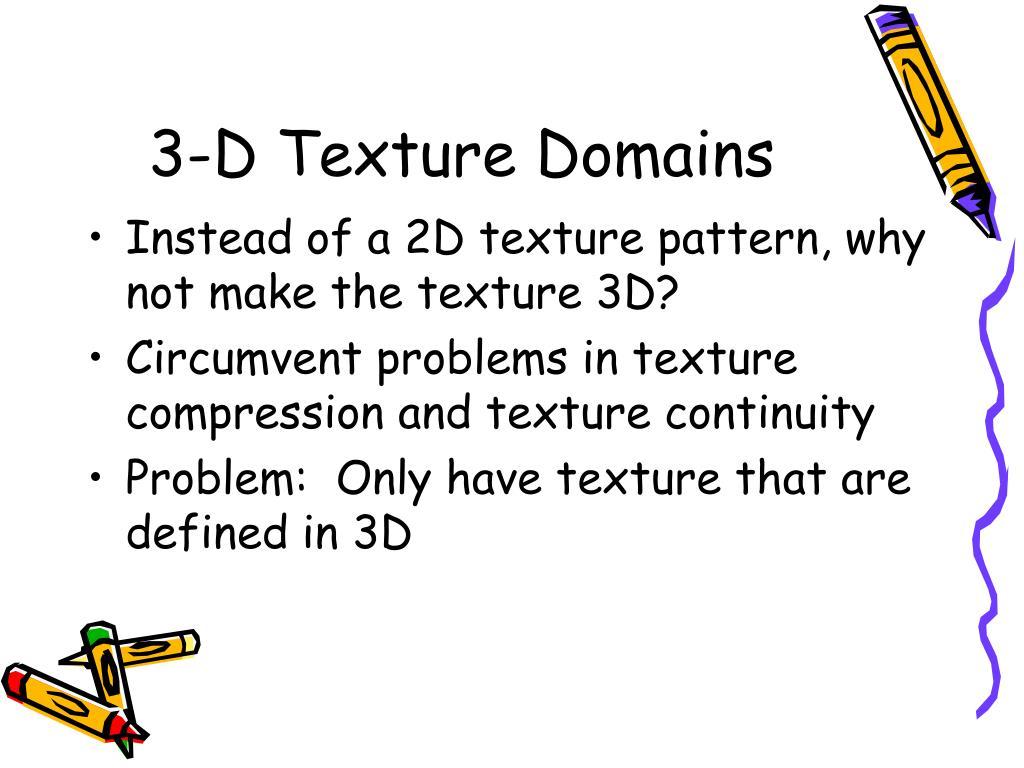 3-D Texture Domains