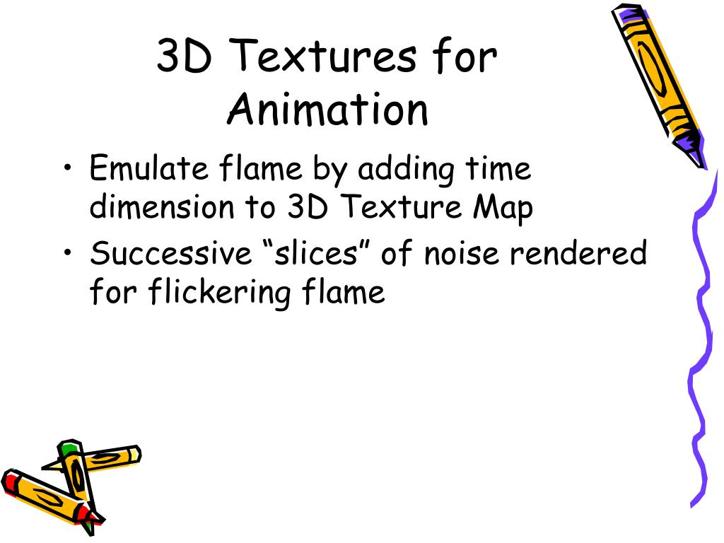 3D Textures for Animation