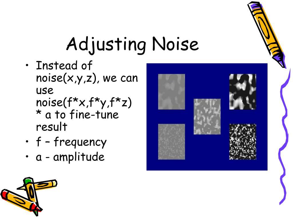 Adjusting Noise