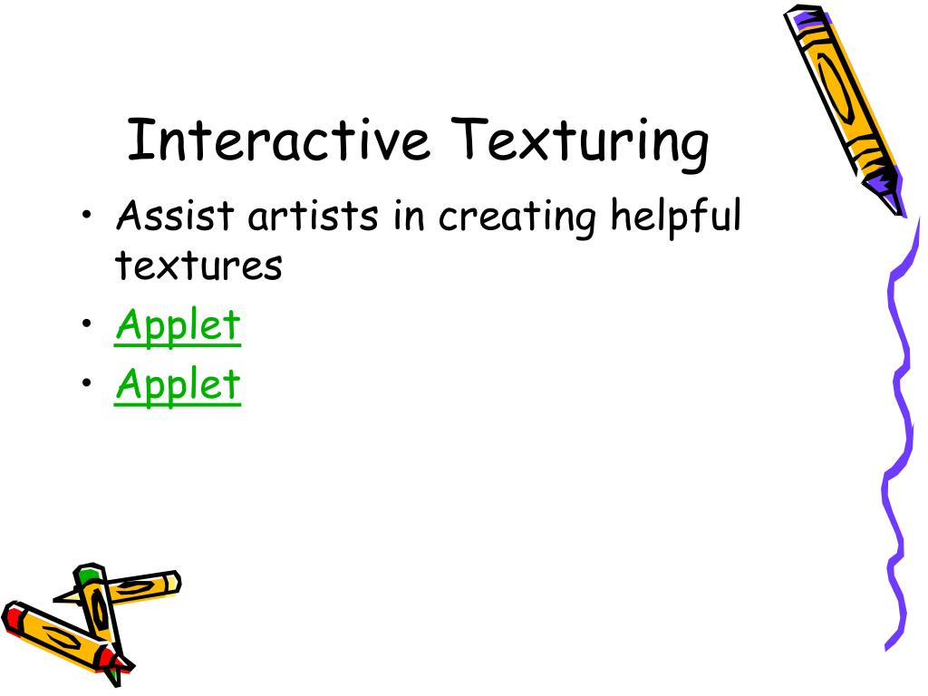 Interactive Texturing