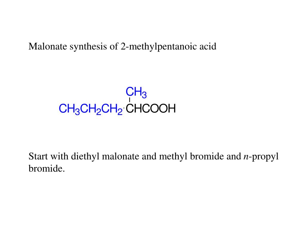 Malonate synthesis of 2-methylpentanoic acid