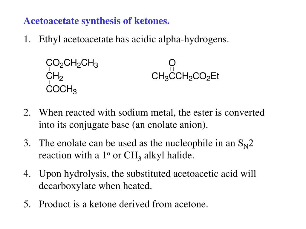 Acetoacetate synthesis of ketones.