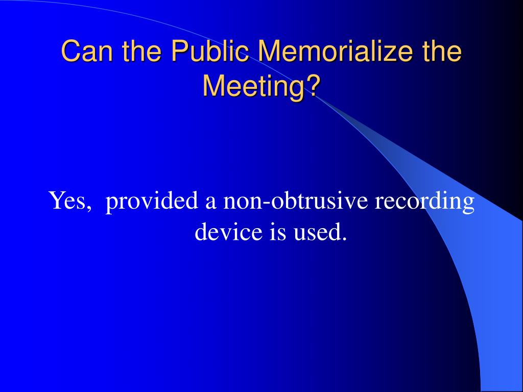 Can the Public Memorialize the Meeting?