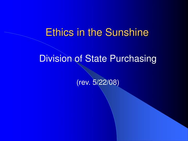 Ethics in the sunshine l.jpg