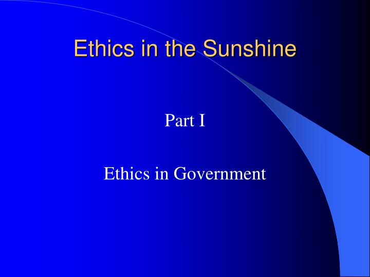 Ethics in the sunshine3