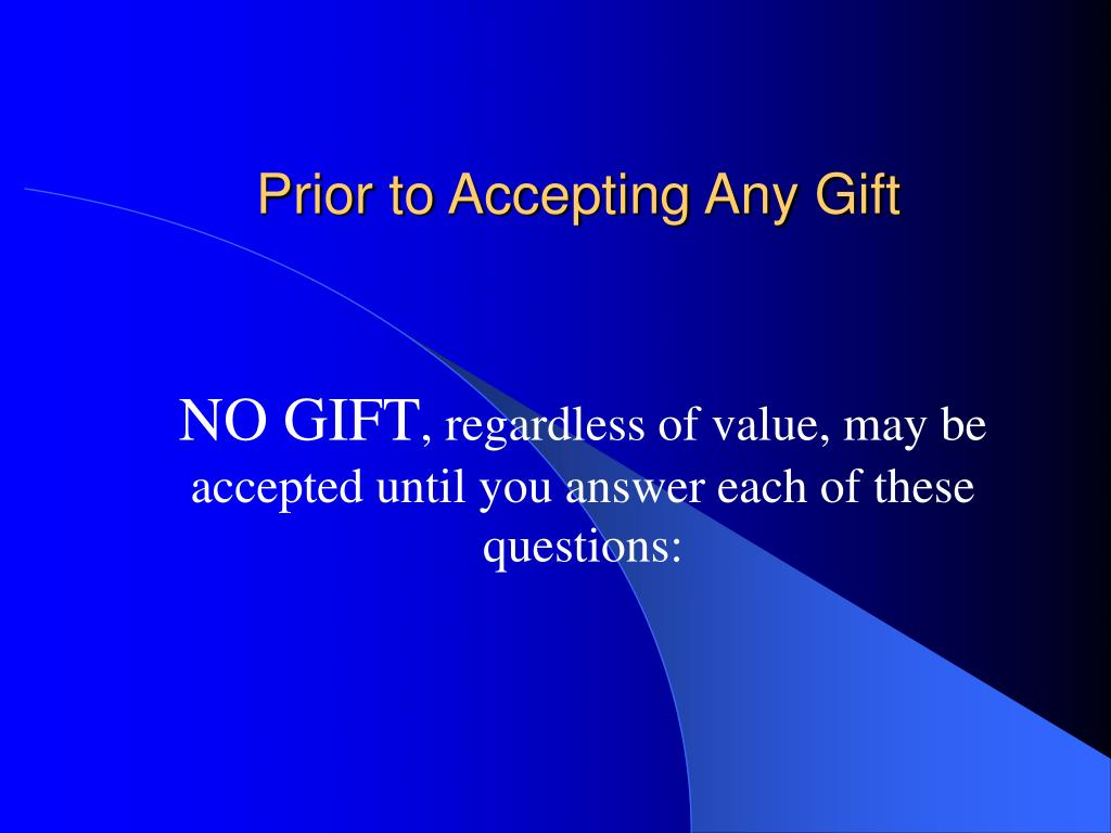 Prior to Accepting Any Gift