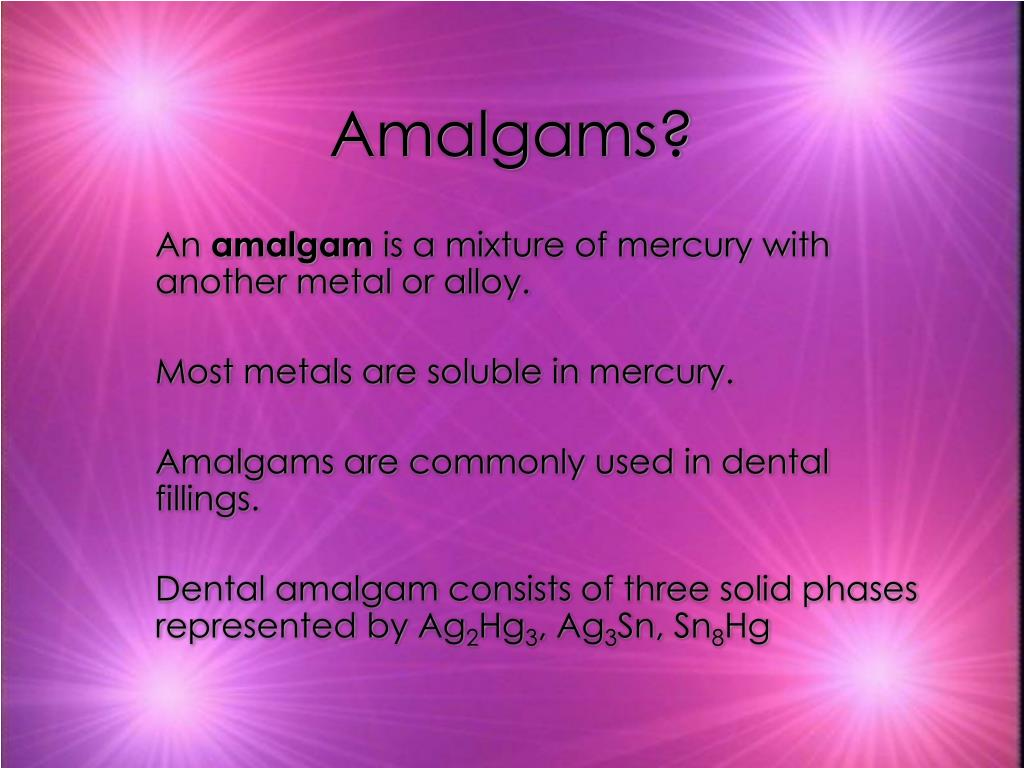 Amalgams?