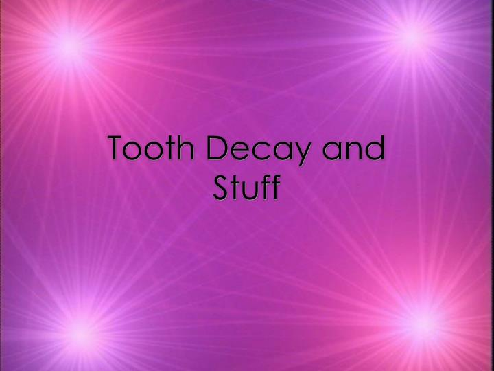 Tooth decay and stuff l.jpg
