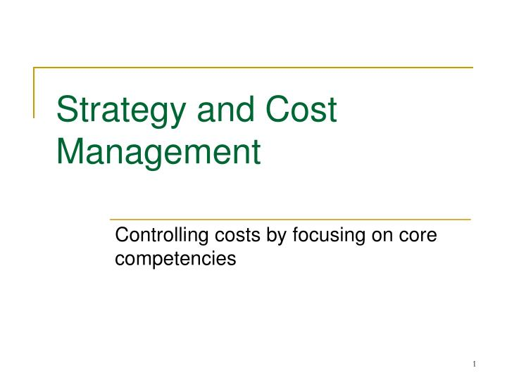 Strategy and cost management l.jpg