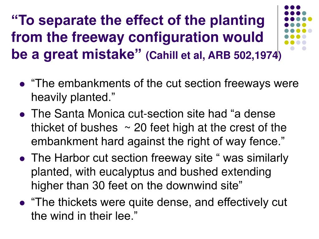 """To separate the effect of the planting from the freeway configuration would be a great mistake"""