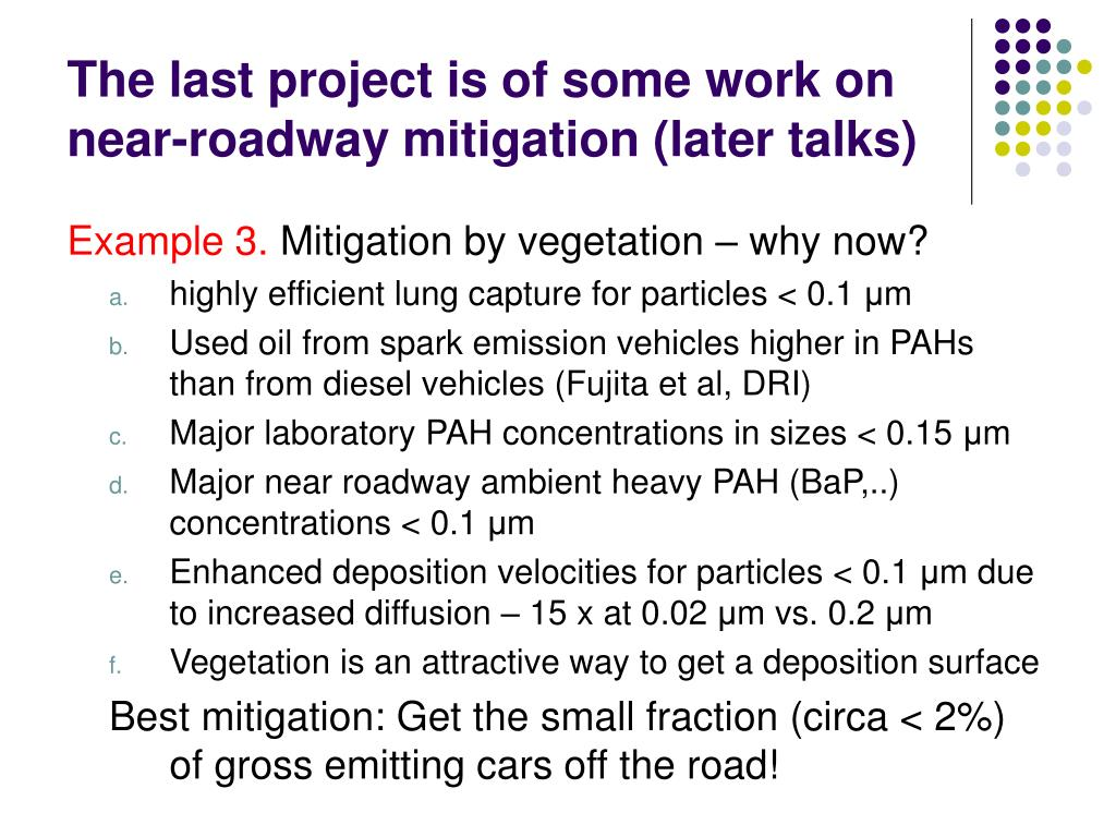 The last project is of some work on near-roadway mitigation (later talks)