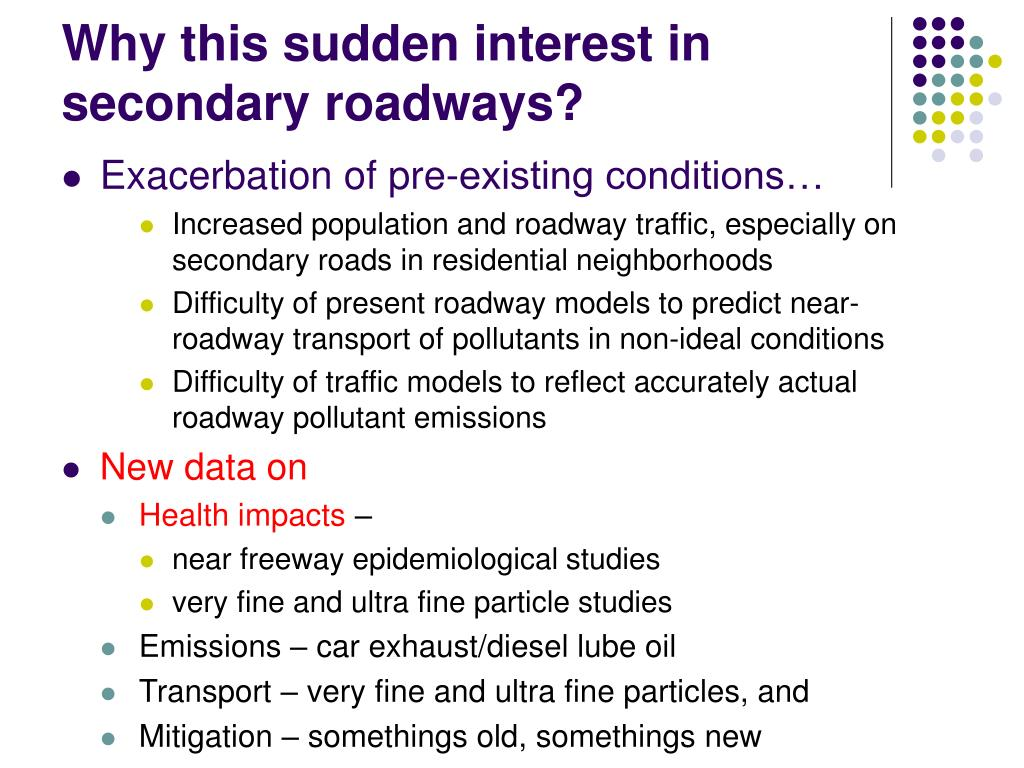 Why this sudden interest in secondary roadways?