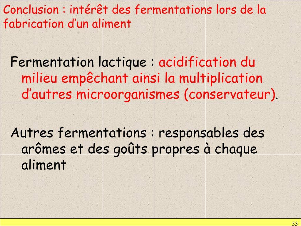 Conclusion : intérêt des fermentations lors de la fabrication d'un aliment