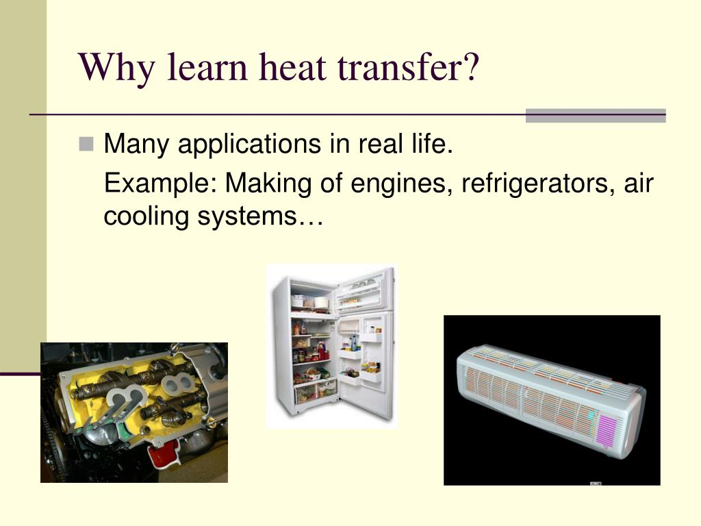 Why learn heat transfer?