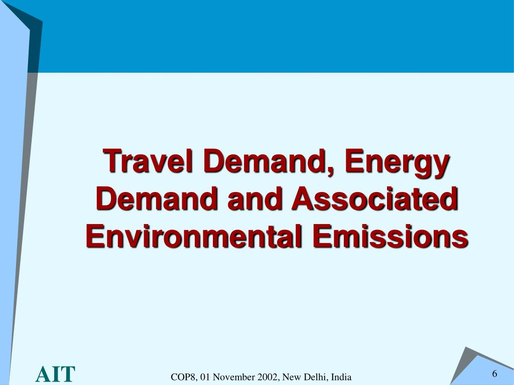 Travel Demand, Energy Demand and Associated Environmental Emissions