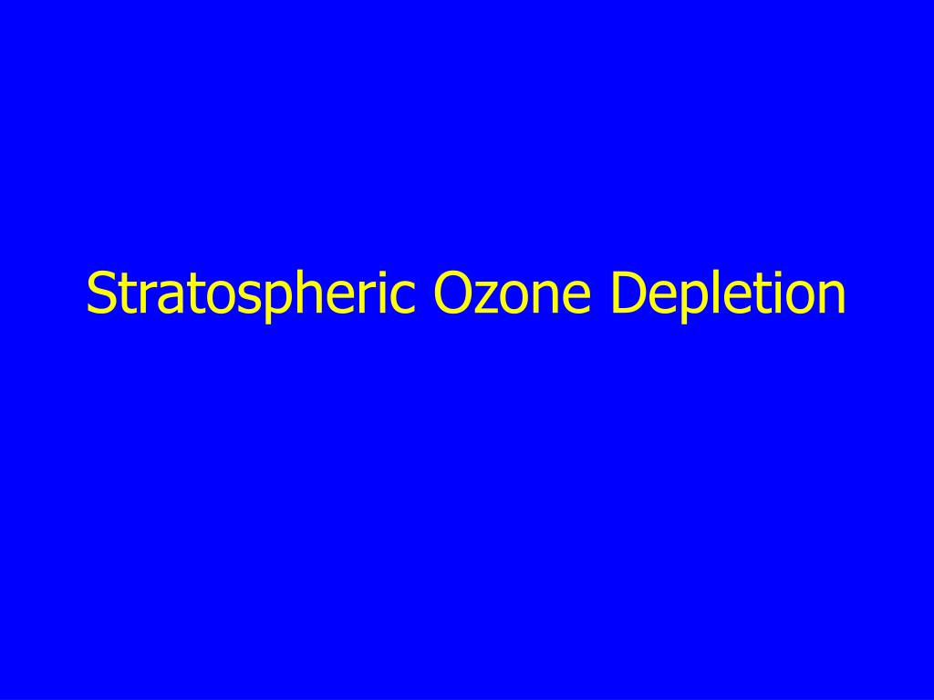 Stratospheric Ozone Depletion