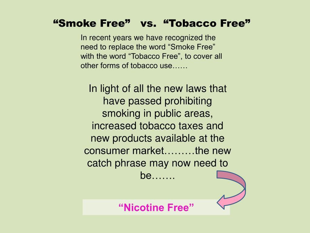 """Smoke Free""   vs.  ""Tobacco Free"""