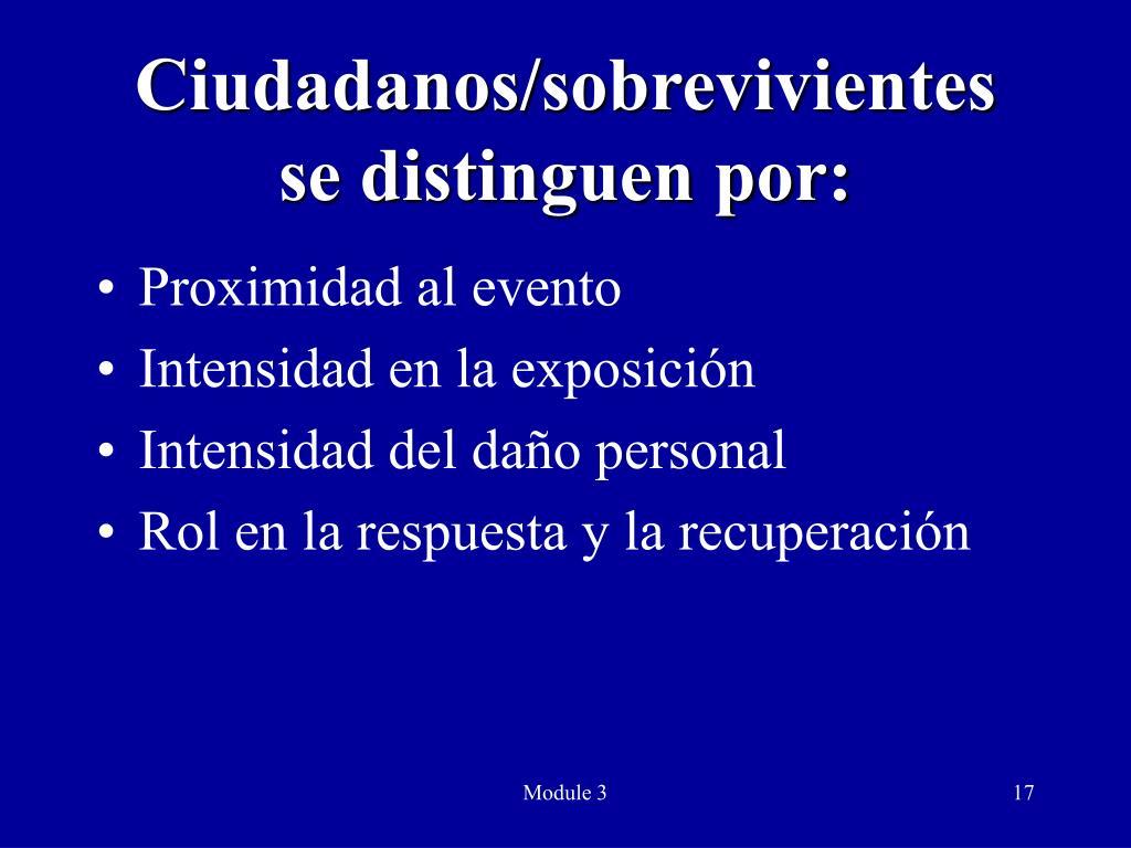 Ciudadanos/sobrevivientes se distinguen por: