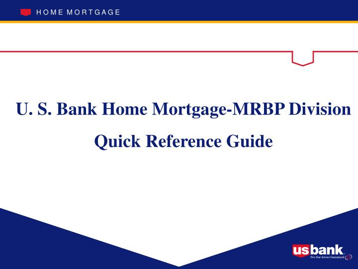 U. S. Bank Home Mortgage-MRBP Division