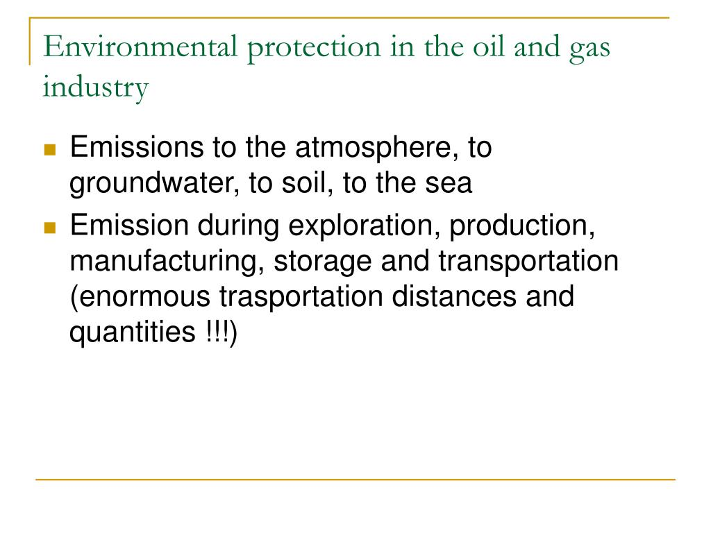 Environmental protection in the oil and gas industry